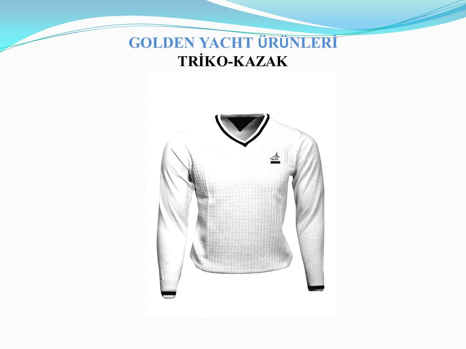GOLDEN YACHT ÜRÜNLERİ TRİKO-KAZAK