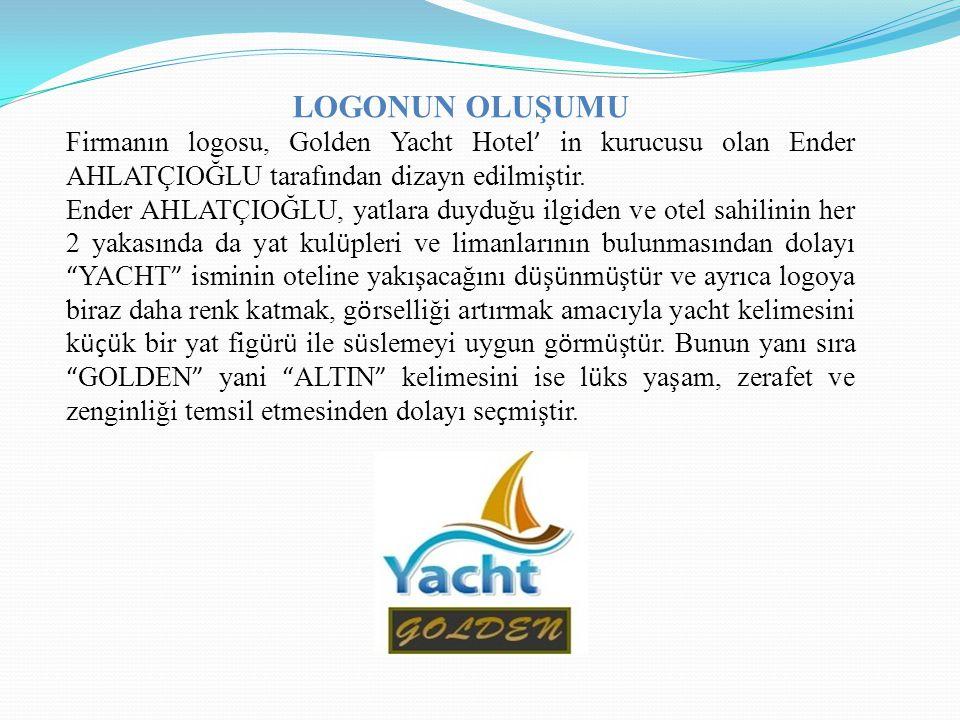LOGONUN OLUŞUMU Firmanın logosu, Golden Yacht Hotel' in kurucusu olan Ender AHLATÇIOĞLU tarafından dizayn edilmiştir.