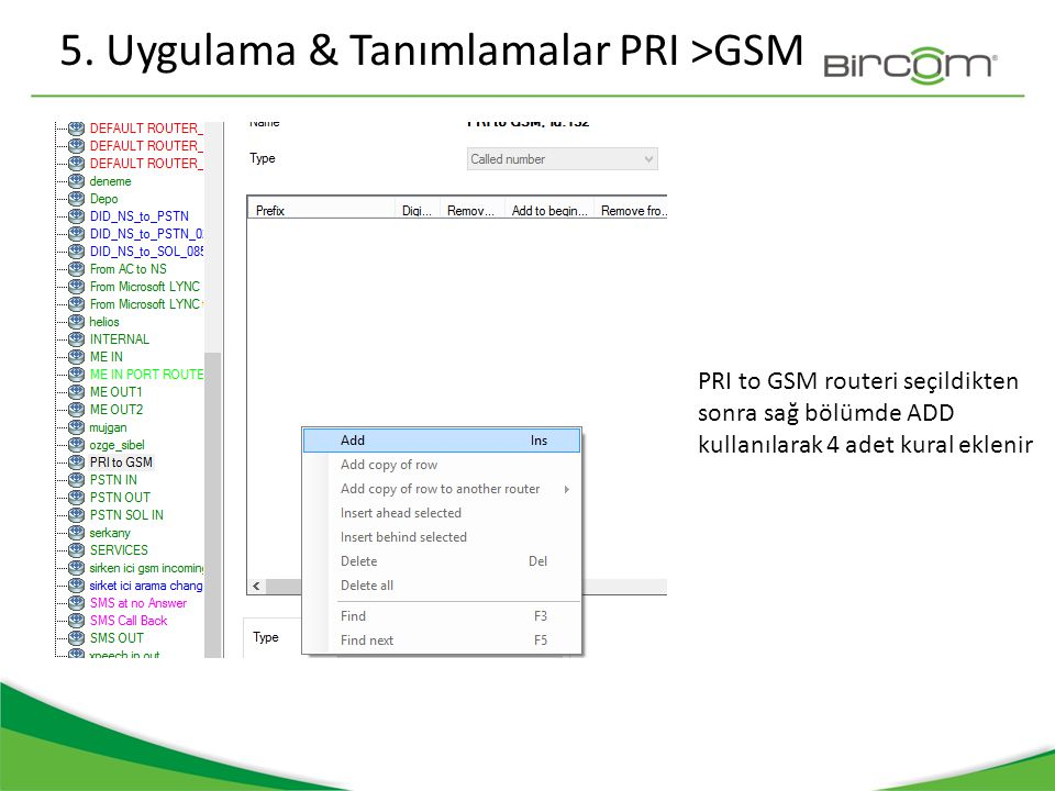 5. Uygulama & Tanımlamalar PRI >GSM