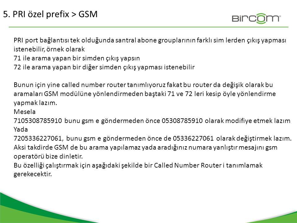 5. PRI özel prefix > GSM