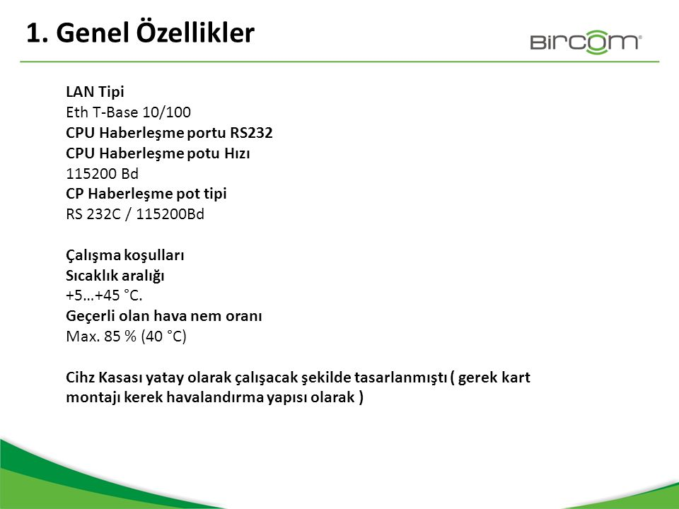 1. Genel Özellikler LAN Tipi Eth T-Base 10/100