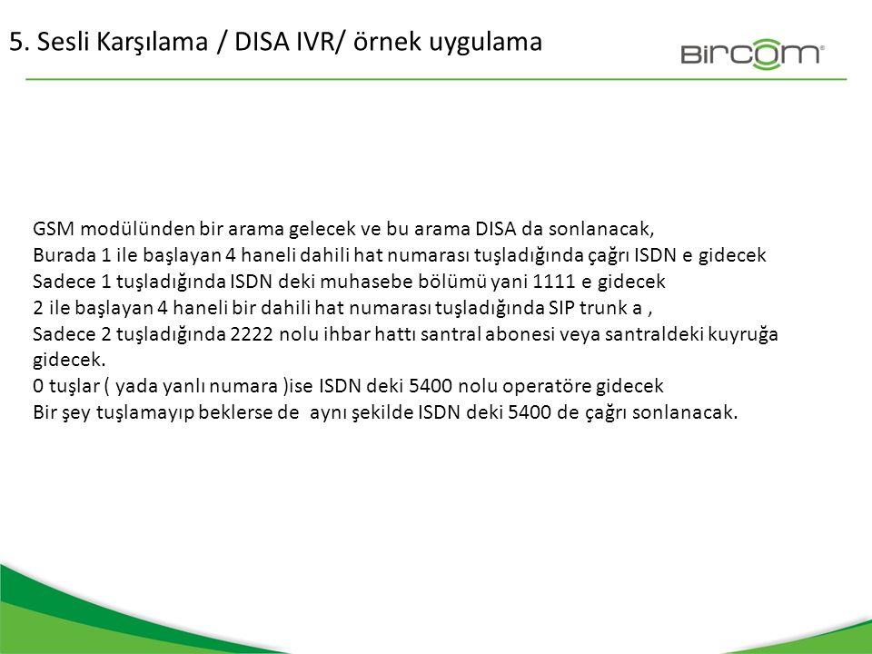5. Sesli Karşılama / DISA IVR/ örnek uygulama