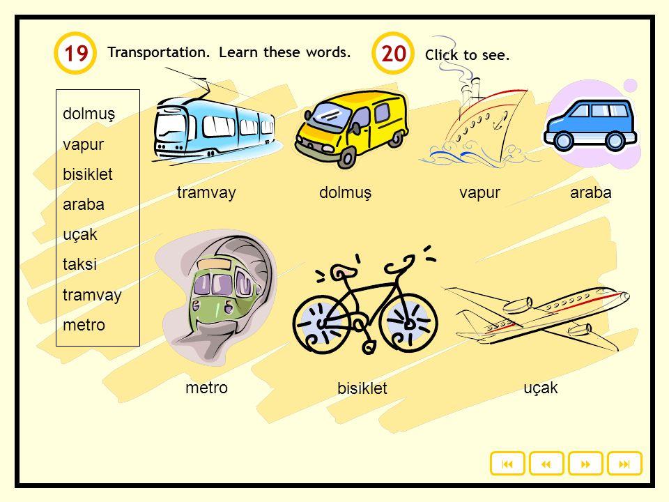 19 20 dolmuş vapur bisiklet araba uçak taksi tramvay metro tramvay