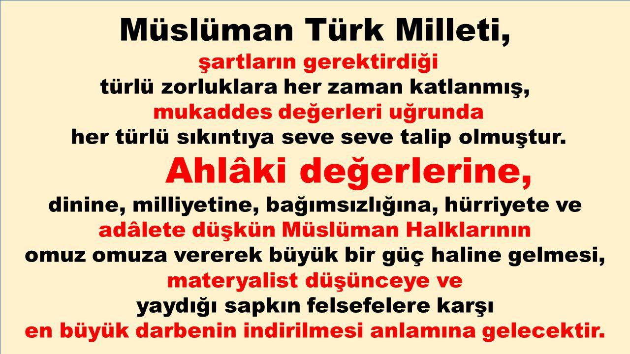 Müslüman Türk Milleti, şartların gerektirdiği