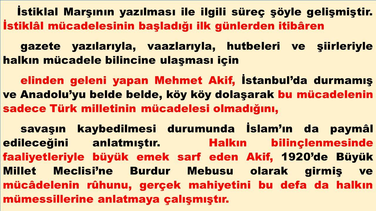 İstiklal Marşının yazılması ile ilgili süreç şöyle gelişmiştir