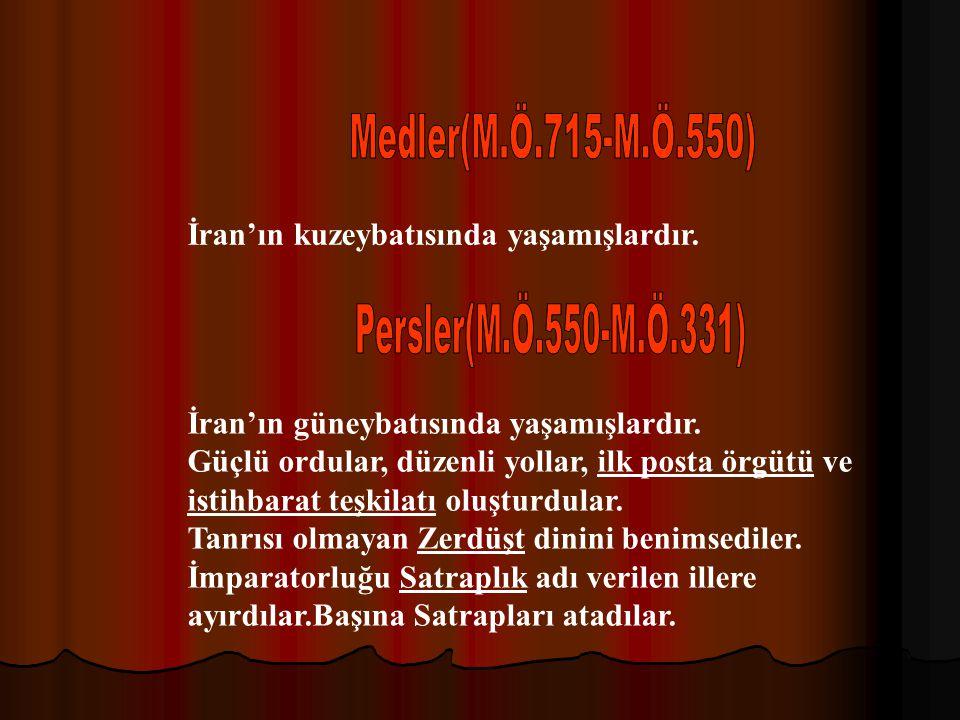 Medler(M.Ö.715-M.Ö.550) Persler(M.Ö.550-M.Ö.331)