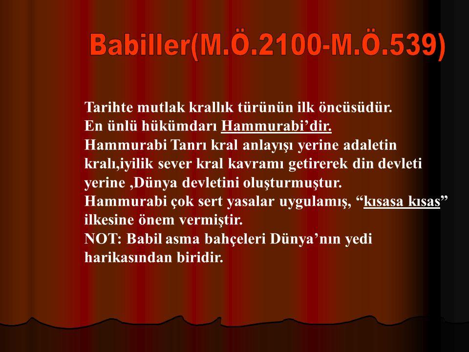 Babiller(M.Ö.2100-M.Ö.539) Tarihte mutlak krallık türünün ilk öncüsüdür. En ünlü hükümdarı Hammurabi'dir.