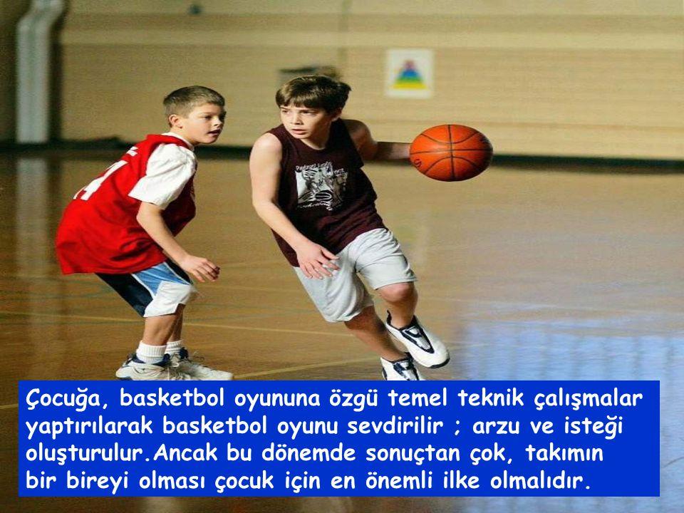 Çocuğa, basketbol oyununa özgü temel teknik çalışmalar yaptırılarak basketbol oyunu sevdirilir ; arzu ve isteği oluşturulur.Ancak bu dönemde sonuçtan çok, takımın