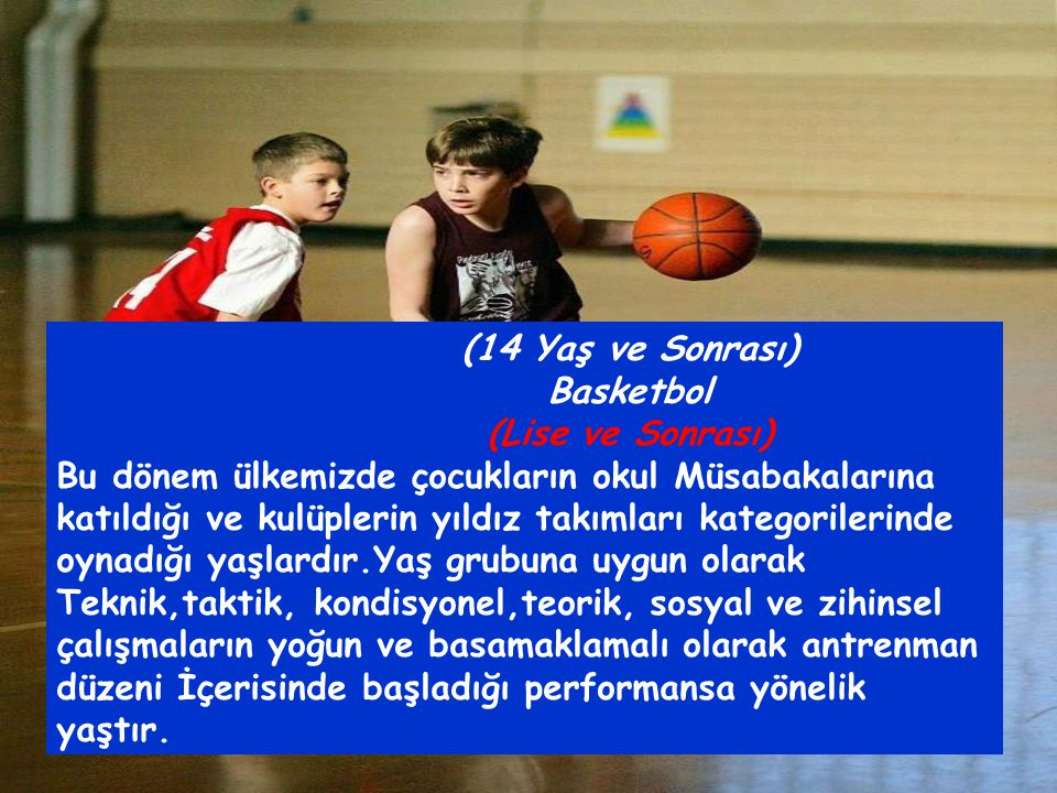 (14 Yaş ve Sonrası) Basketbol. (Lise ve Sonrası)