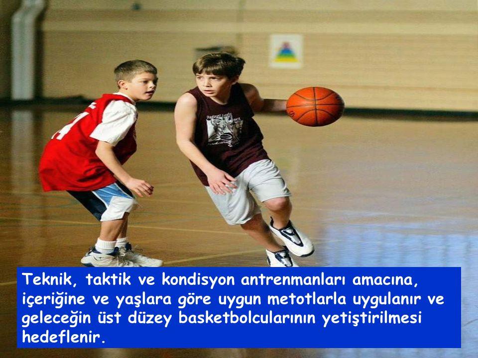 Teknik, taktik ve kondisyon antrenmanları amacına, içeriğine ve yaşlara göre uygun metotlarla uygulanır ve geleceğin üst düzey basketbolcularının yetiştirilmesi hedeflenir.