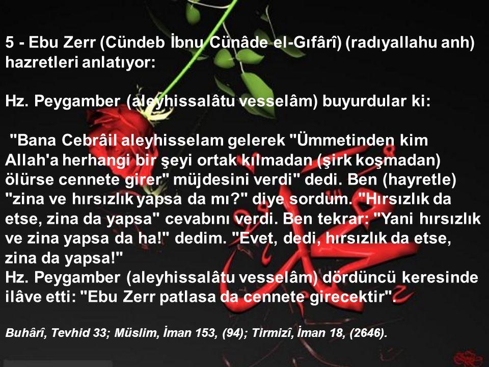 Hz. Peygamber (aleyhissalâtu vesselâm) buyurdular ki: