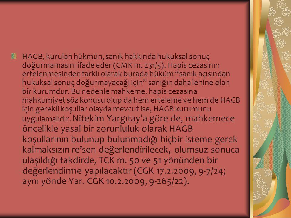 HAGB, kurulan hükmün, sanık hakkında hukuksal sonuç doğurmamasını ifade eder (CMK m.