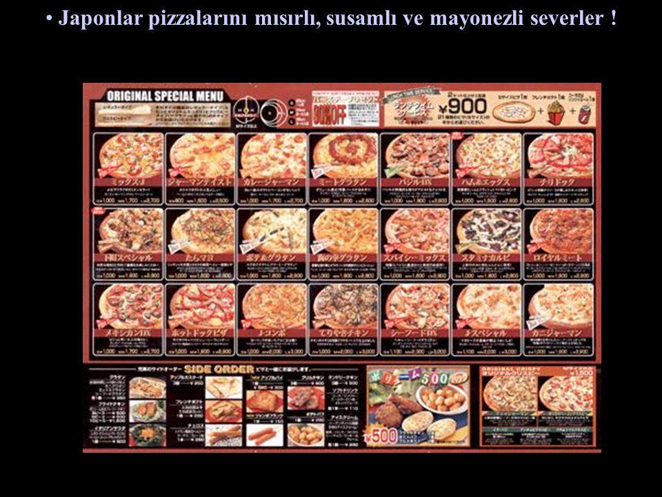 Japonlar pizzalarını mısırlı, susamlı ve mayonezli severler !