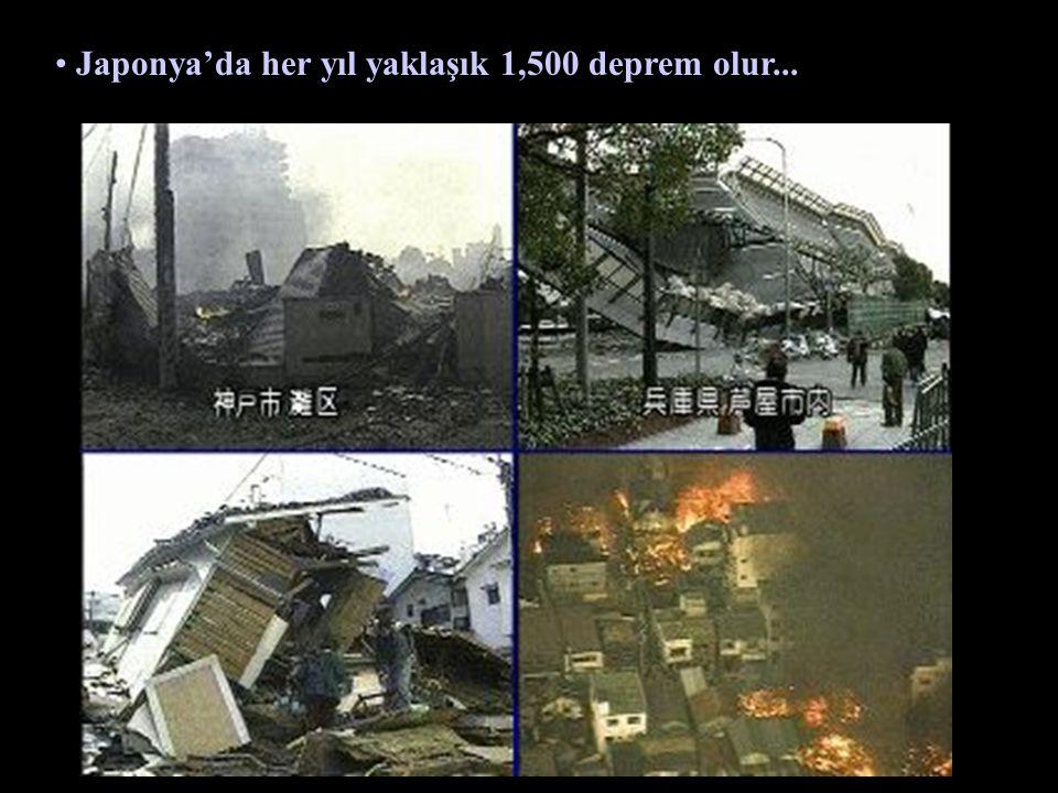 Japonya'da her yıl yaklaşık 1,500 deprem olur...