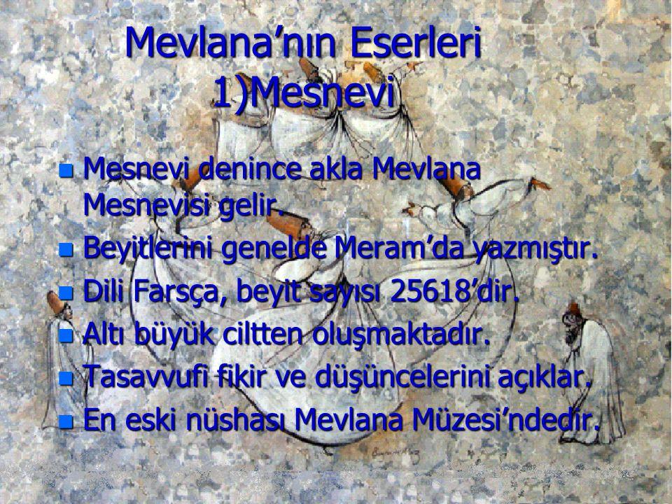 Mevlana'nın Eserleri 1)Mesnevi