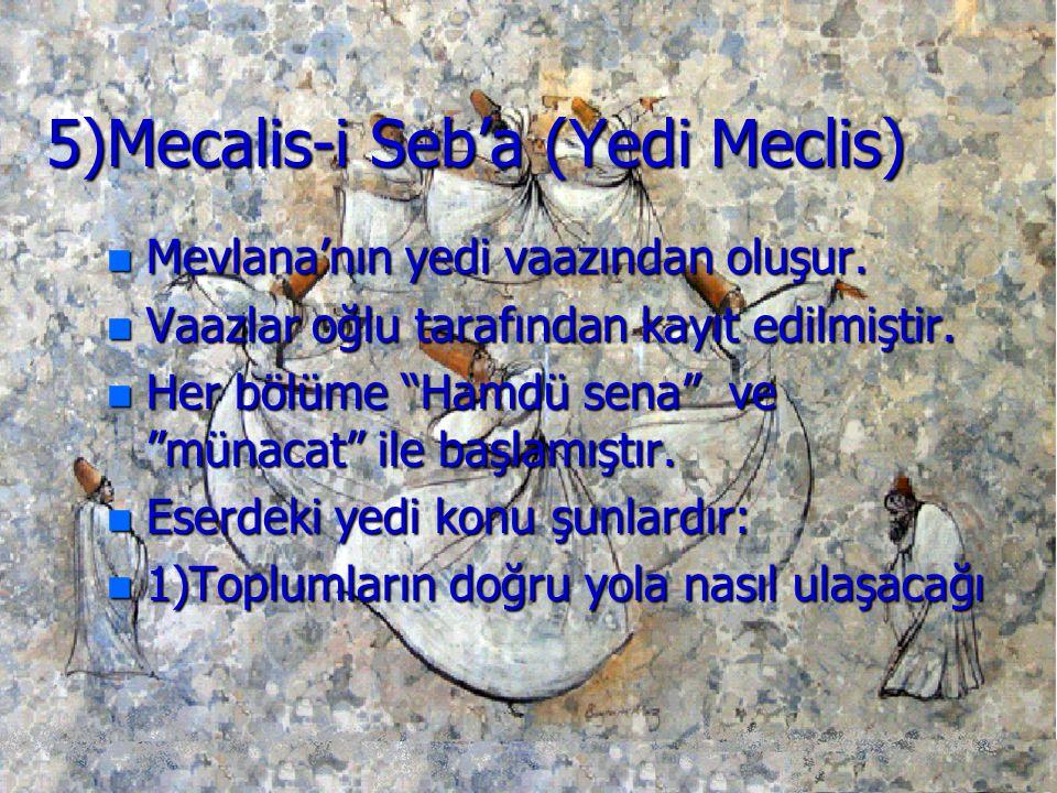 5)Mecalis-i Seb'a (Yedi Meclis)