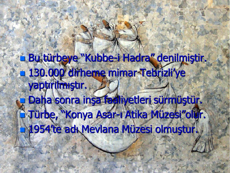 Bu türbeye Kubbe-i Hadra denilmiştir.