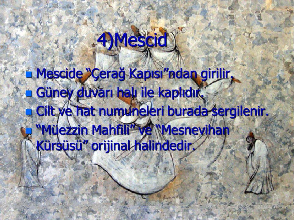 4)Mescid Mescide Çerağ Kapısı ndan girilir.
