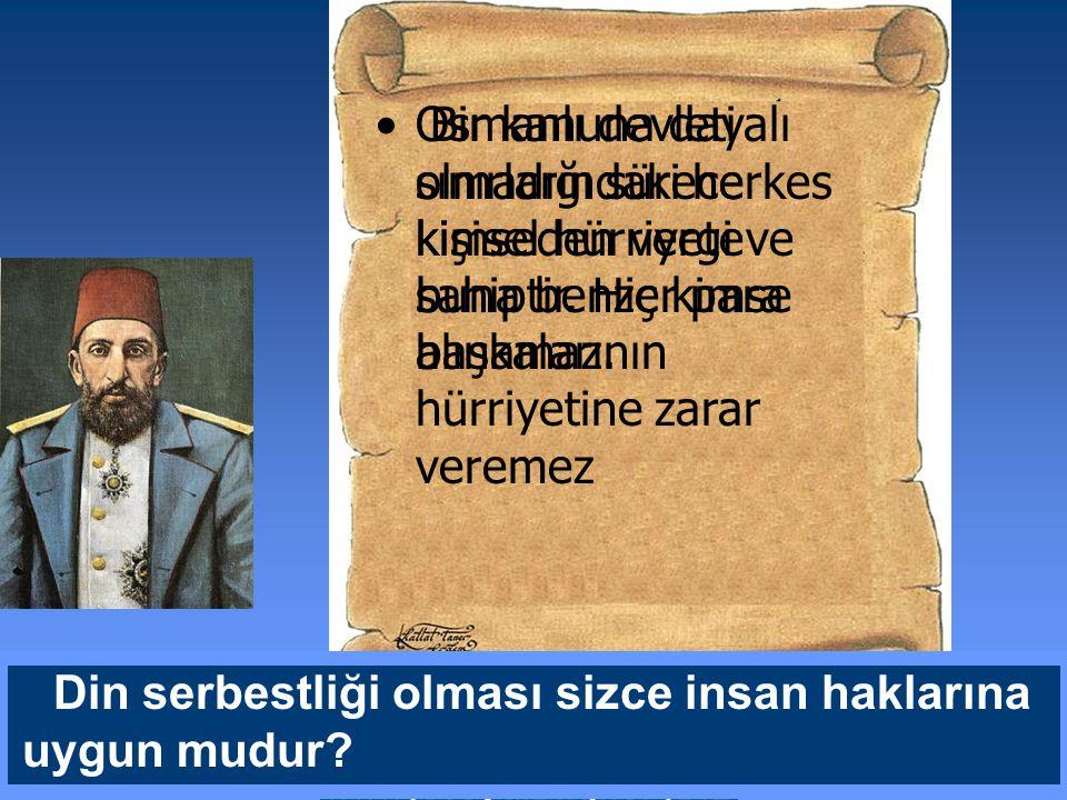 Osmanlı devleti sınırlarındaki herkes kişisel hürriyete sahiptir