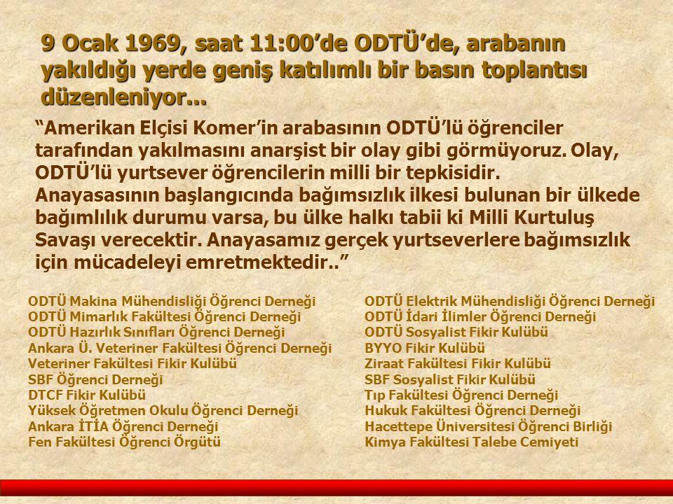 9 Ocak 1969, saat 11:00'de ODTÜ'de, arabanın yakıldığı yerde geniş katılımlı bir basın toplantısı düzenleniyor...