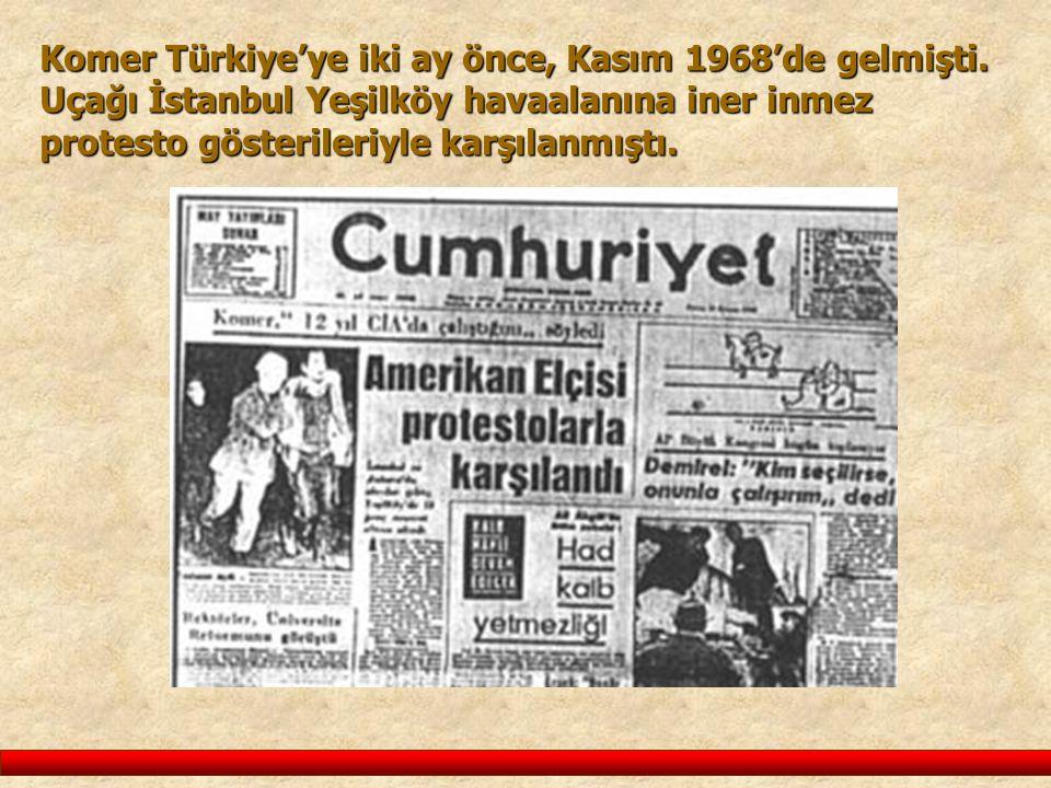 Komer Türkiye'ye iki ay önce, Kasım 1968'de gelmişti
