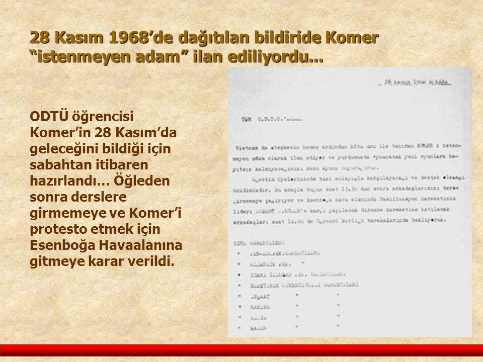 28 Kasım 1968'de dağıtılan bildiride Komer istenmeyen adam ilan ediliyordu...