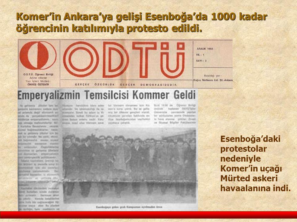 Komer'in Ankara'ya gelişi Esenboğa'da 1000 kadar öğrencinin katılımıyla protesto edildi.