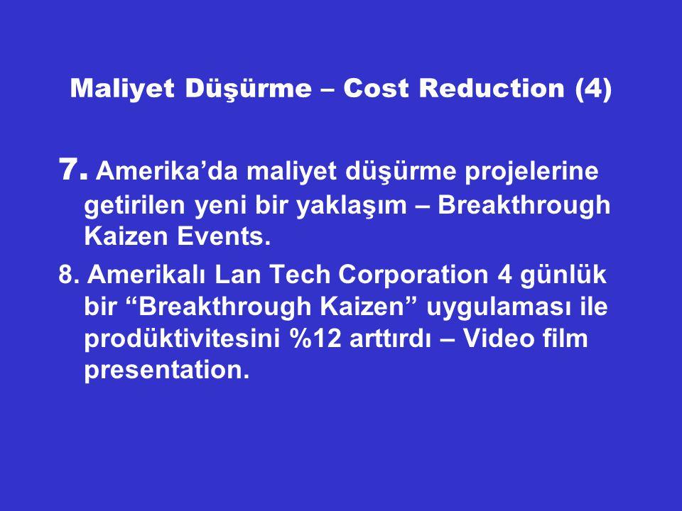 Maliyet Düşürme – Cost Reduction (4)