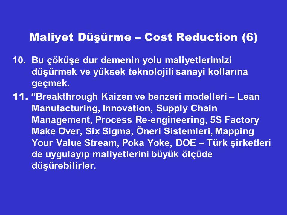 Maliyet Düşürme – Cost Reduction (6)