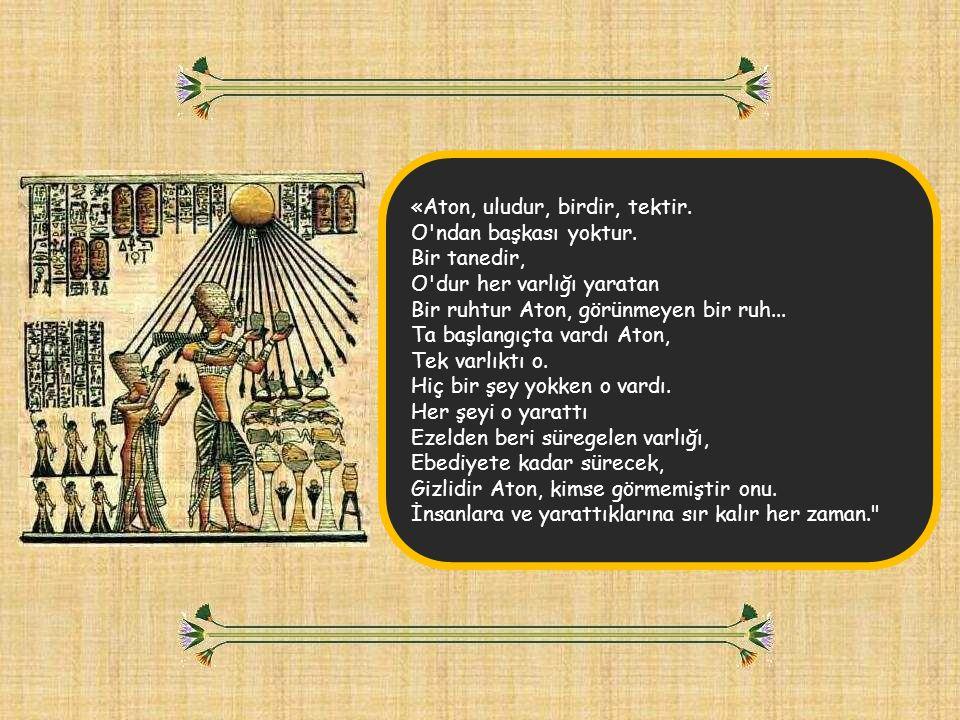 «Aton, uludur, birdir, tektir. O ndan başkası yoktur