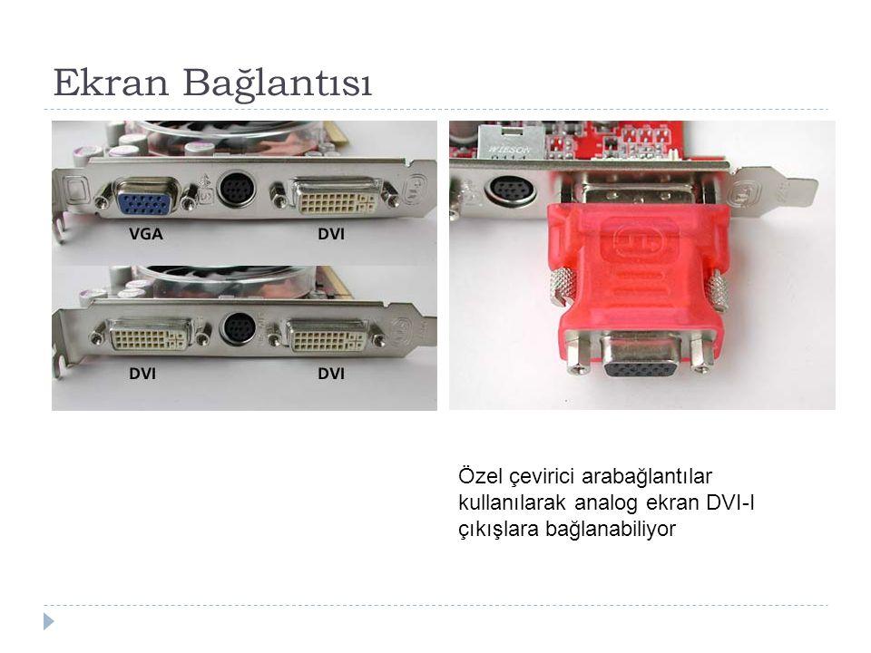 Ekran Bağlantısı Özel çevirici arabağlantılar kullanılarak analog ekran DVI-I çıkışlara bağlanabiliyor.