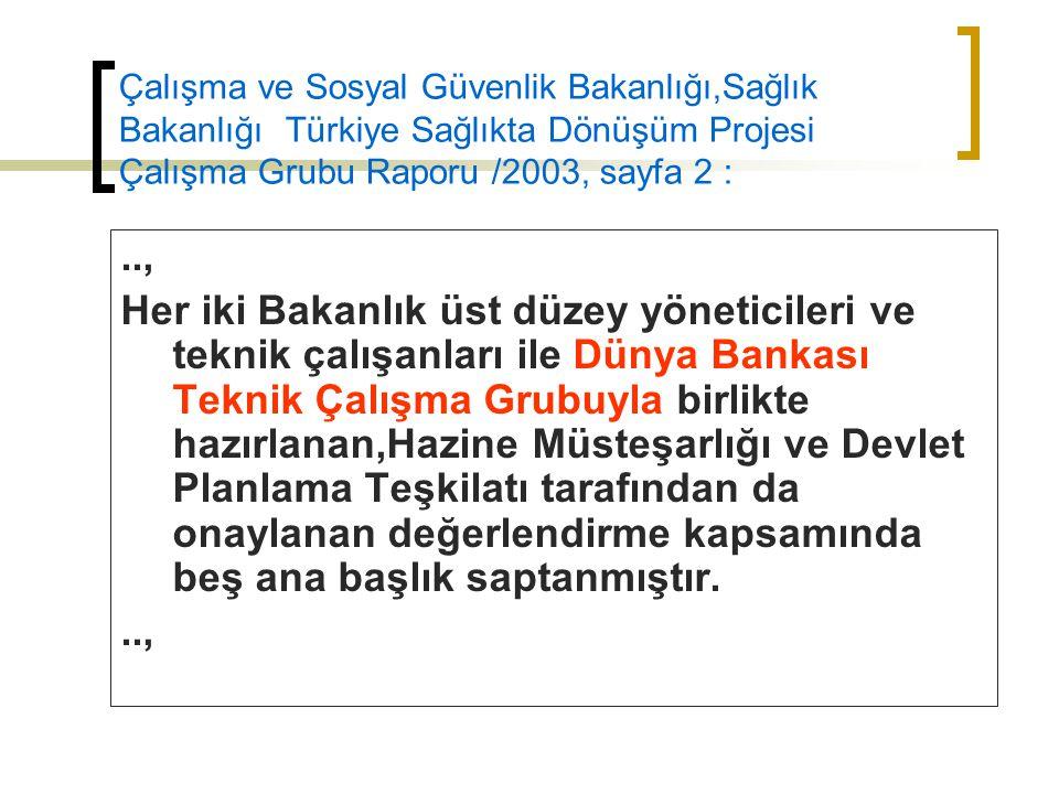 Çalışma ve Sosyal Güvenlik Bakanlığı,Sağlık Bakanlığı Türkiye Sağlıkta Dönüşüm Projesi Çalışma Grubu Raporu /2003, sayfa 2 :