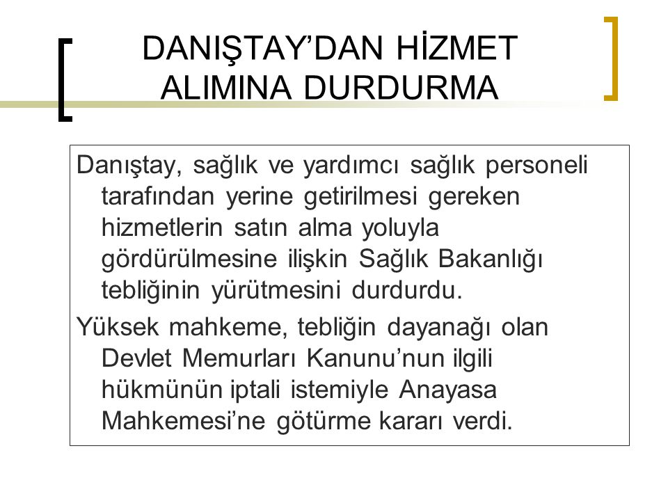 DANIŞTAY'DAN HİZMET ALIMINA DURDURMA