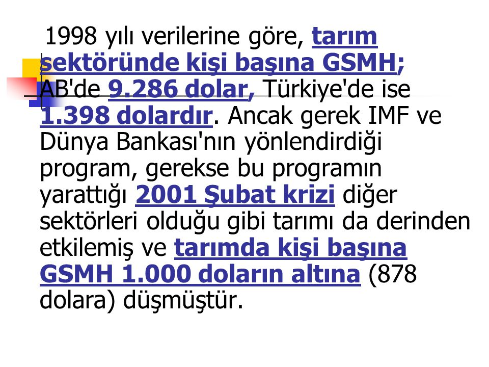 1998 yılı verilerine göre, tarım sektöründe kişi başına GSMH; AB de 9