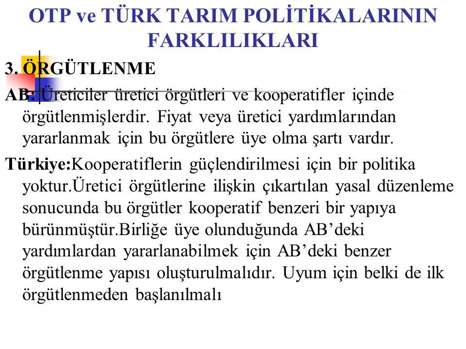 OTP ve TÜRK TARIM POLİTİKALARININ FARKLILIKLARI