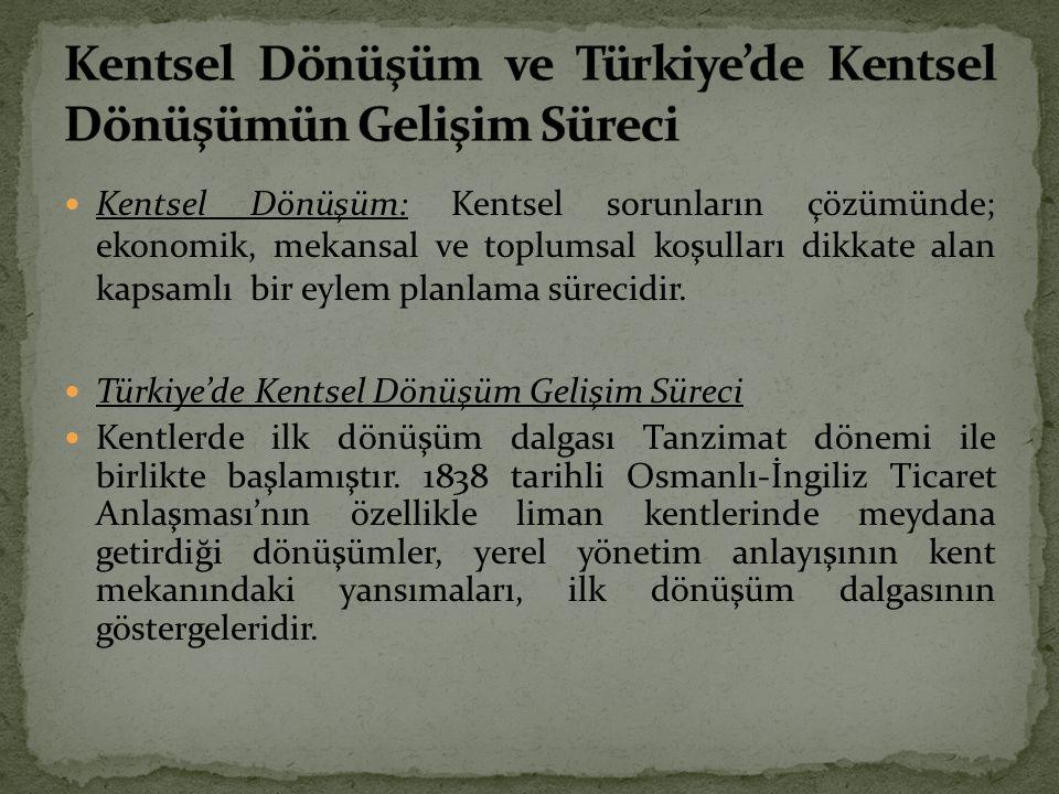 Kentsel Dönüşüm ve Türkiye'de Kentsel Dönüşümün Gelişim Süreci