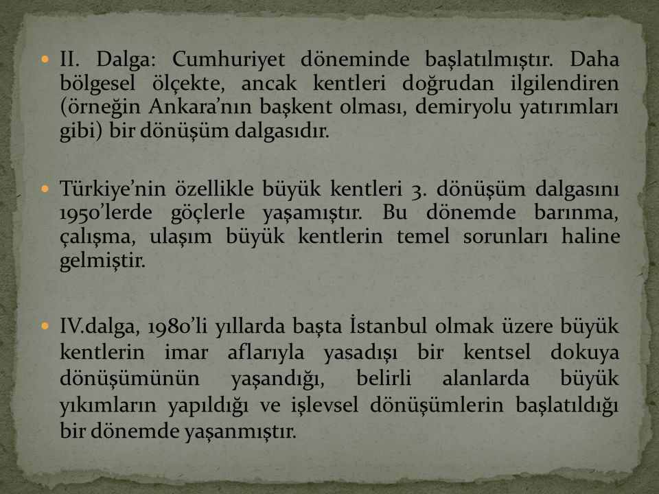 II. Dalga: Cumhuriyet döneminde başlatılmıştır