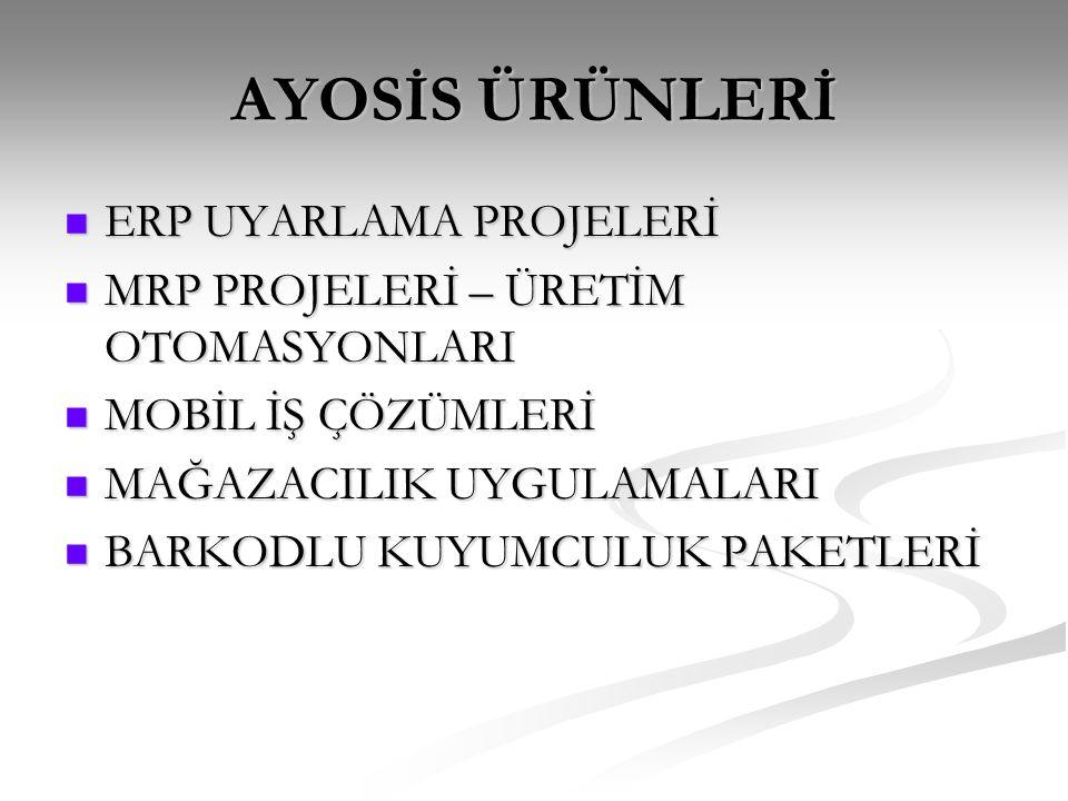 AYOSİS ÜRÜNLERİ ERP UYARLAMA PROJELERİ
