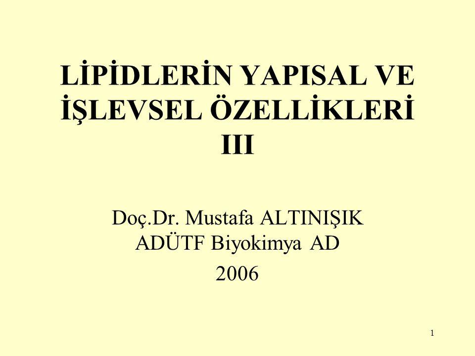 LİPİDLERİN YAPISAL VE İŞLEVSEL ÖZELLİKLERİ III