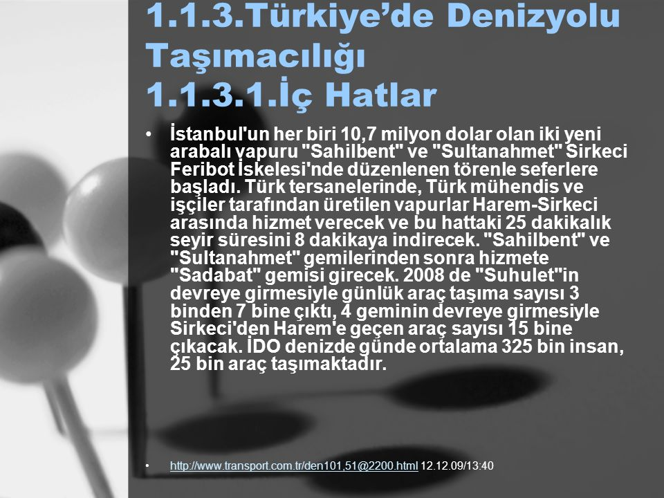 1.1.3.Türkiye'de Denizyolu Taşımacılığı 1.1.3.1.İç Hatlar