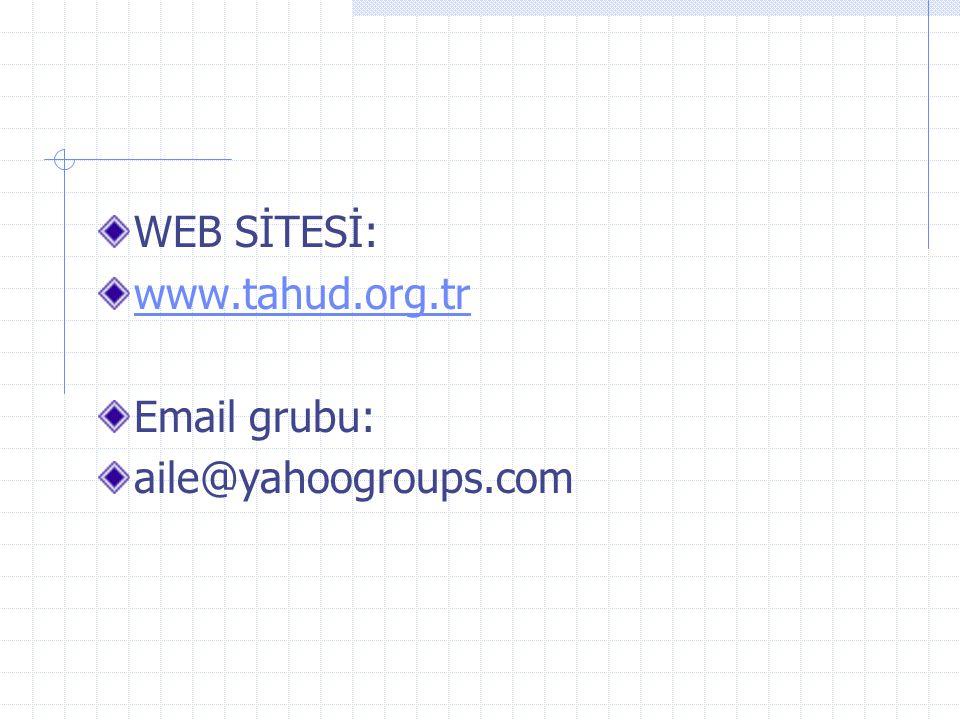 WEB SİTESİ: www.tahud.org.tr Email grubu: aile@yahoogroups.com