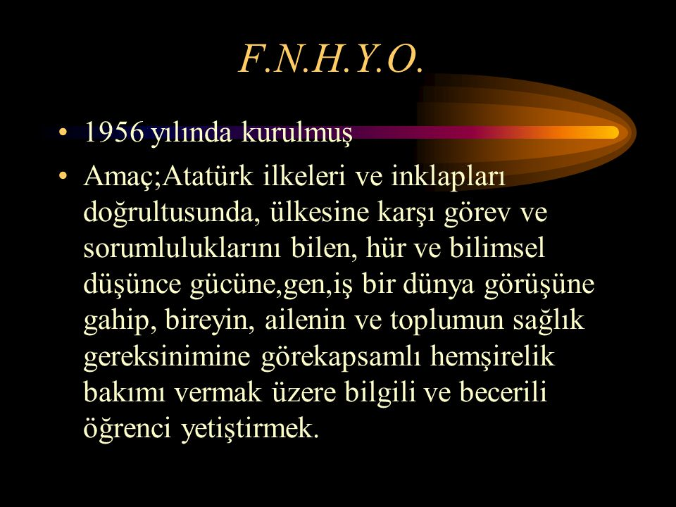 F.N.H.Y.O. 1956 yılında kurulmuş