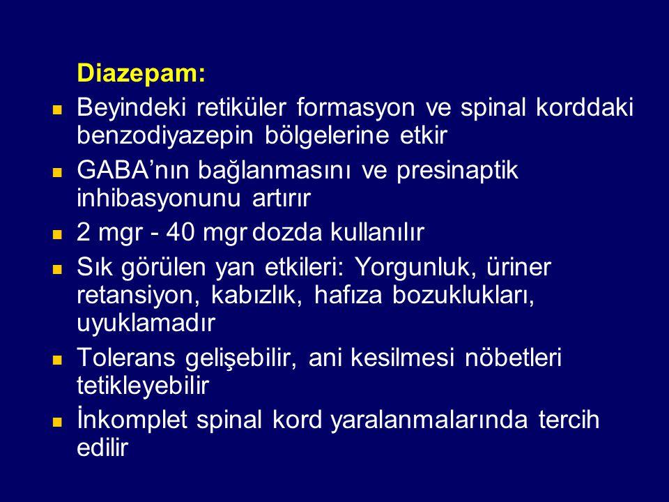 Diazepam: Beyindeki retiküler formasyon ve spinal korddaki benzodiyazepin bölgelerine etkir.
