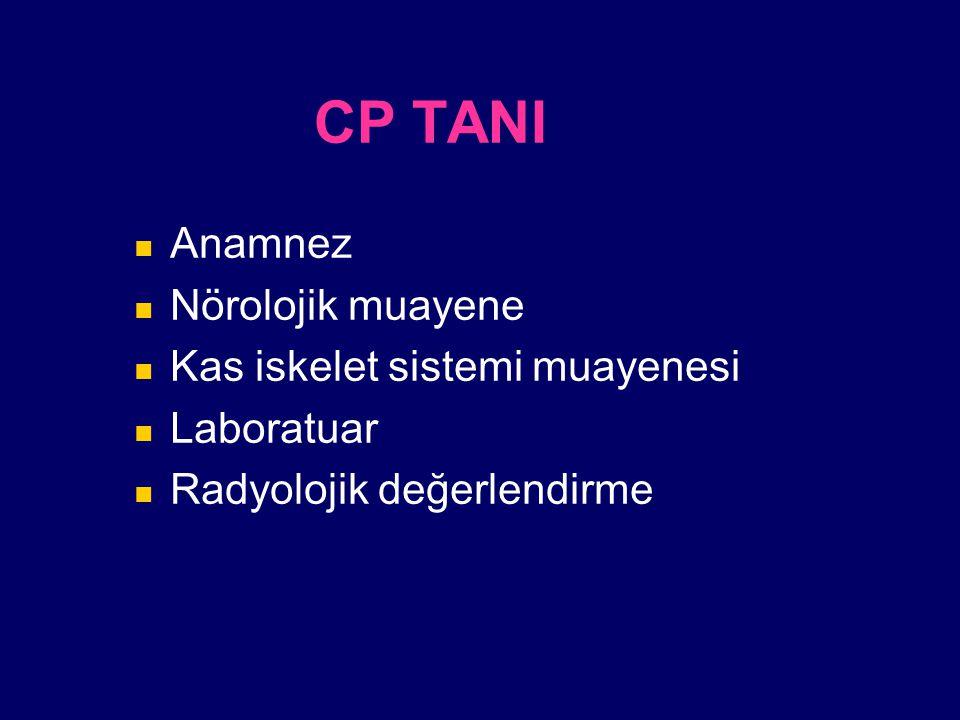 CP TANI Anamnez Nörolojik muayene Kas iskelet sistemi muayenesi