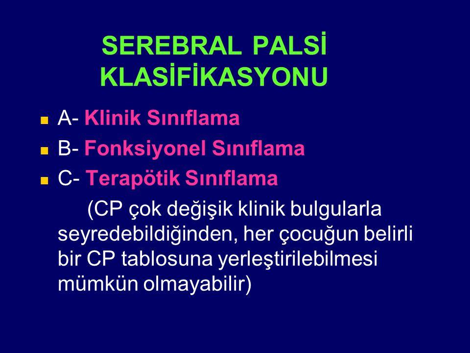 SEREBRAL PALSİ KLASİFİKASYONU