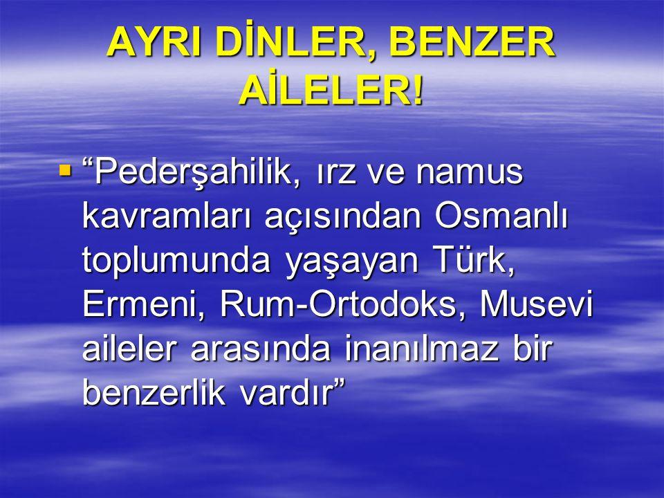 AYRI DİNLER, BENZER AİLELER!