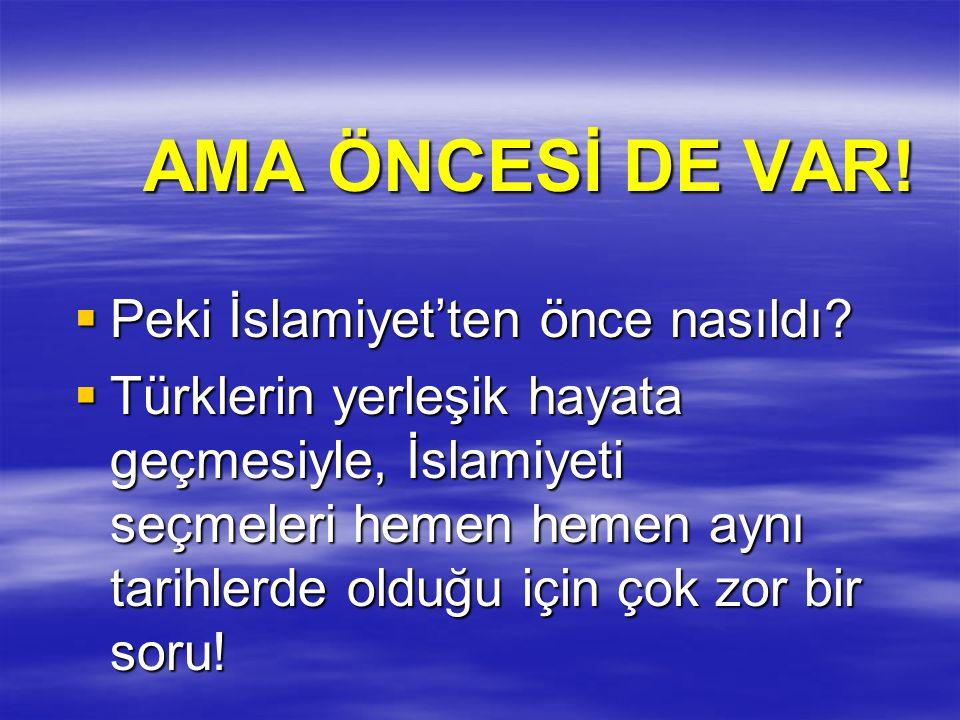 AMA ÖNCESİ DE VAR! Peki İslamiyet'ten önce nasıldı