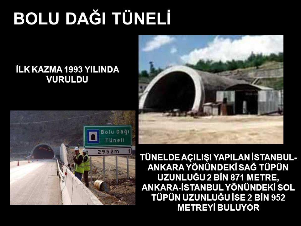 BOLU DAĞI TÜNELİ İLK KAZMA 1993 YILINDA VURULDU