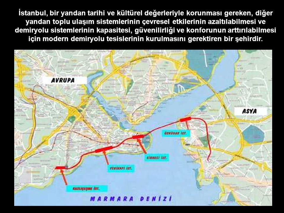 İstanbul, bir yandan tarihi ve kültürel değerleriyle korunması gereken, diğer yandan toplu ulaşım sistemlerinin çevresel etkilerinin azaltılabilmesi ve demiryolu sistemlerinin kapasitesi, güvenilirliği ve konforunun arttırılabilmesi için modern demiryolu tesislerinin kurulmasını gerektiren bir şehirdir.