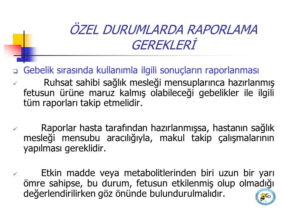 ÖZEL DURUMLARDA RAPORLAMA GEREKLERİ